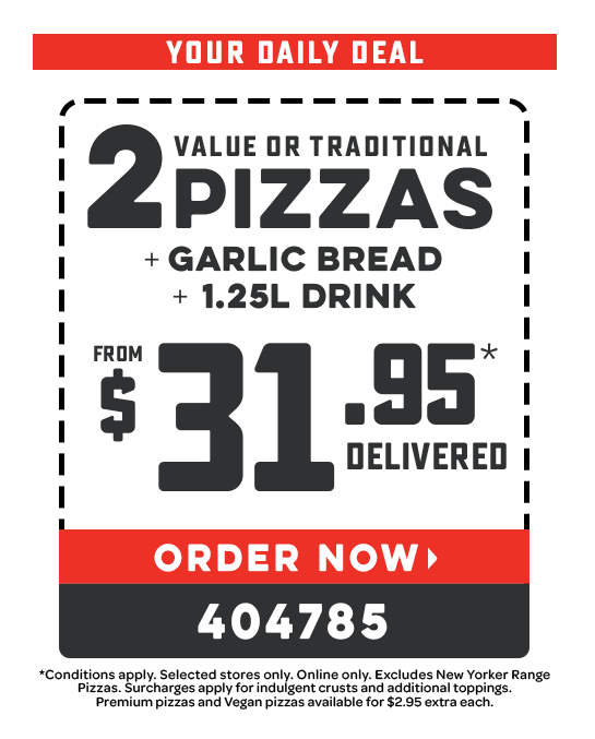 2 Pizzas +  Garlic Bread & 1.25L Drink Choose from: Value or Traditional Pizzas from $31.95* Delivered. Voucher code: 404785. *Conditions apply. Selected stores only. Online only. Extra for additional toppings. $2.95 extra for Premium & Vegan Pizzas. Valid today only.